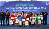 Vinamilk dành 8 tỷ đồng cho quỹ sữa 'Vươn cao Việt Nam' năm 2014