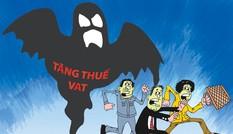 Quanh đề xuất tăng thuế giá trị gia tăng: Cảnh báo nguy cơ tăng giá mới
