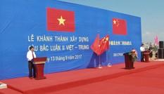 Khánh thành cầu Bắc Luân II nối Việt Nam-Trung Quốc