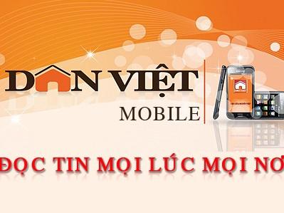 Đọc báo mọi nơi với Dân Việt Mobile