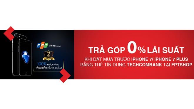 Đặt trước Iphone 7/Iphone 7 Plus với chủ thẻ tín dụng Techcombank