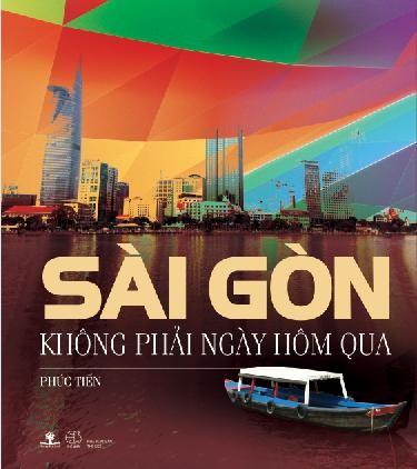 """Ra mắt sách """"Sài Gòn không phải ngày hôm qua"""" - ảnh 1"""